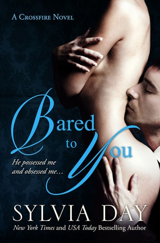 Bared to You (Crossfire, #1) by Sylvia Day