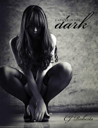 Captive in the Dark (The Dark Duet, #1) by C.J. Roberts