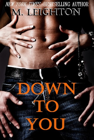 Down to You (The Bad Boys, #1) by M. Leighton