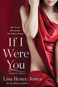 If I Were You (Inside Out Trilogy, #1) by Lisa Renee Jones